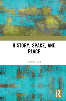 History, Space, and Place